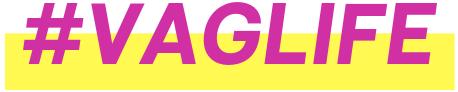 #VagLife