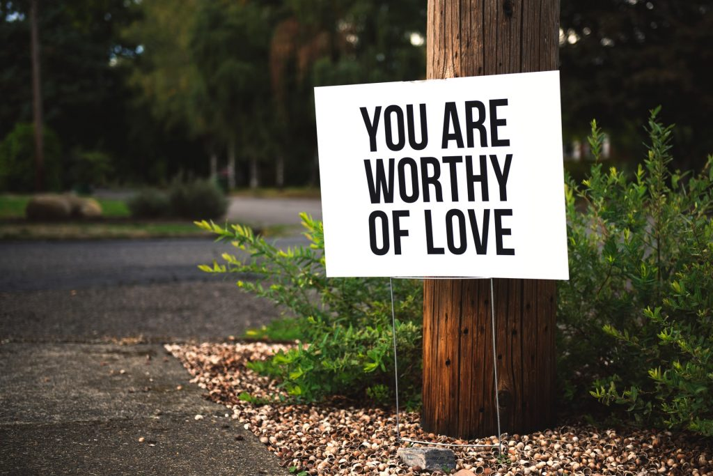 you are worthy of love sign