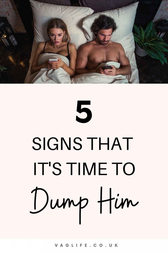 pin for 5 signs that it's time to dump him